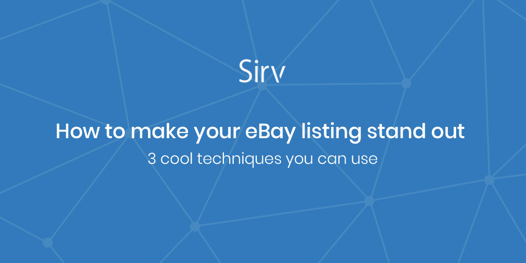 How to Make Your eBay Listing Stand Out: 3 Cool Techniques